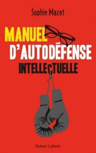 Manuel d'autodéfense intellectuelle, Sophie,Mazet